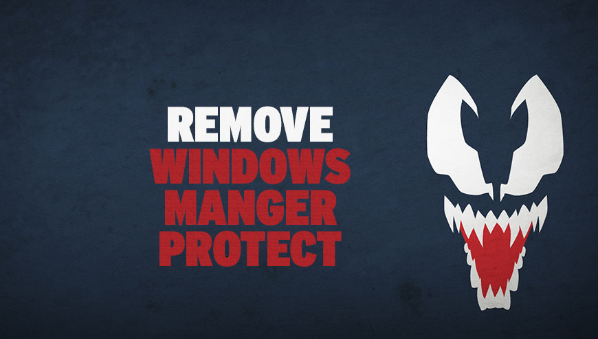 Remoce WindowsManagerProtect